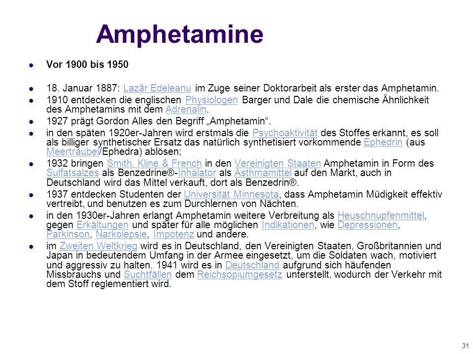 31 Amphetamine Vor 1900 bis 1950 18.