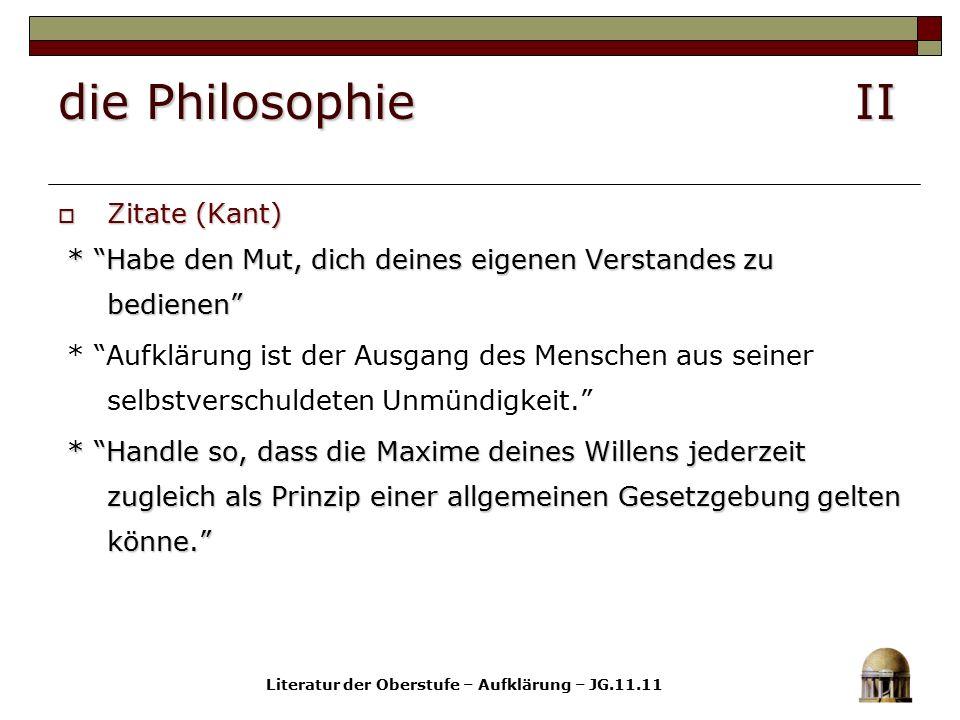 """die Philosophie II  Zitate (Kant) * """"Habe den Mut, dich deines eigenen Verstandes zu bedienen"""" * """"Habe den Mut, dich deines eigenen Verstandes zu bed"""