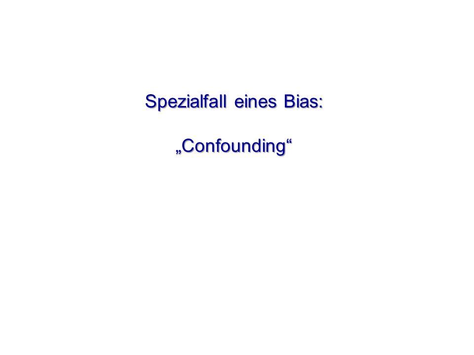 "Spezialfall eines Bias: ""Confounding"""