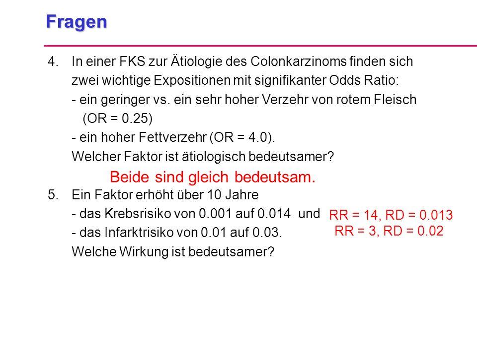 Fragen 4.In einer FKS zur Ätiologie des Colonkarzinoms finden sich zwei wichtige Expositionen mit signifikanter Odds Ratio: - ein geringer vs. ein seh