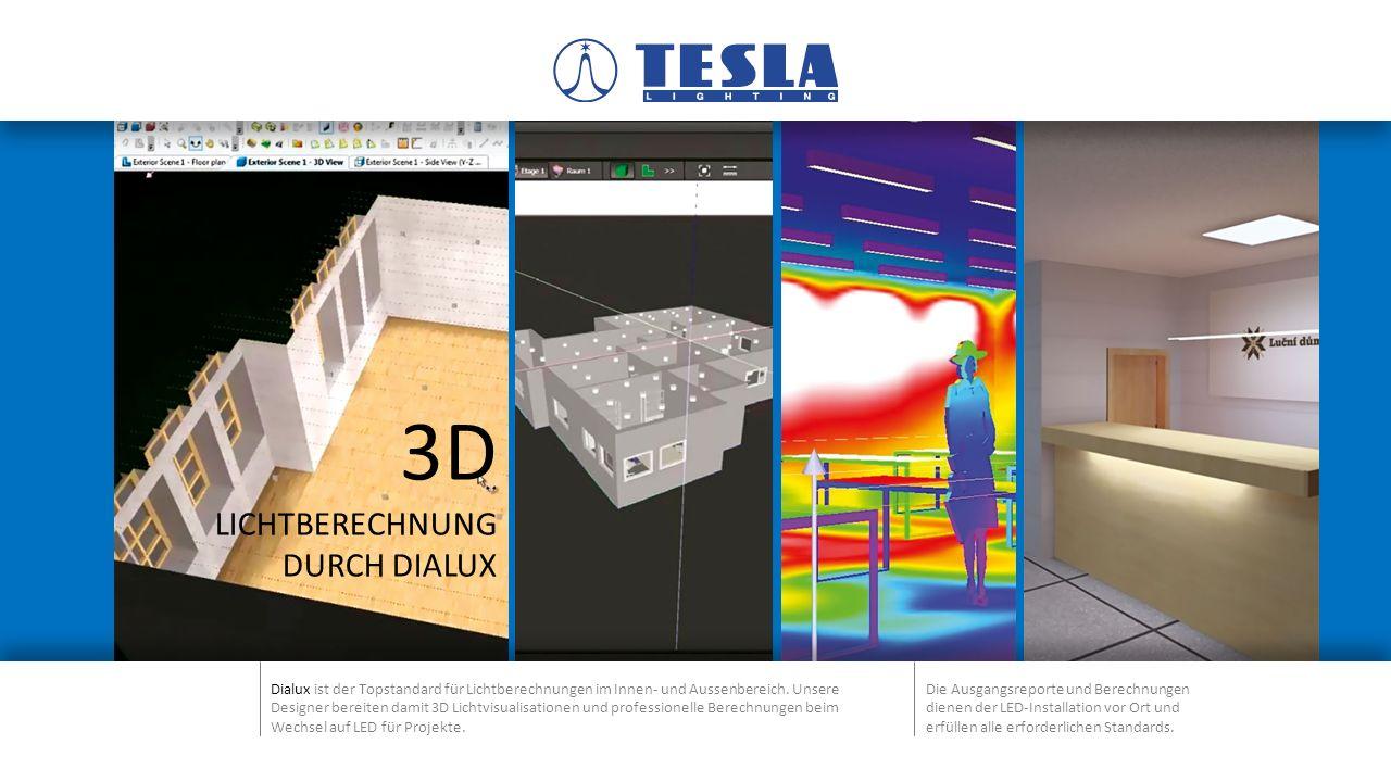 3D LICHTBERECHNUNG DURCH DIALUX Dialux ist der Topstandard für Lichtberechnungen im Innen- und Aussenbereich.