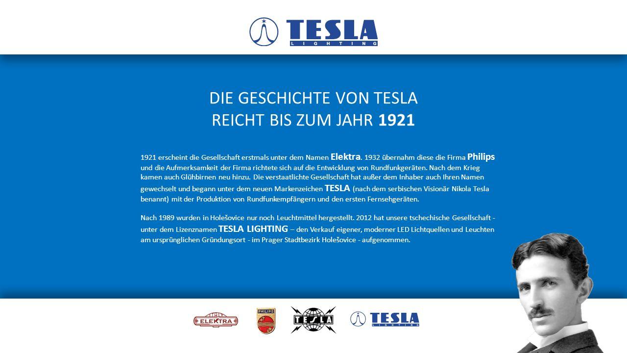 DIE GESCHICHTE VON TESLA REICHT BIS ZUM JAHR 1921 1921 erscheint die Gesellschaft erstmals unter dem Namen Elektra.