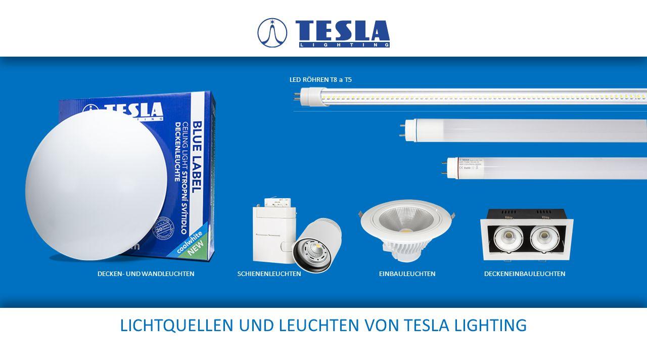 LICHTQUELLEN UND LEUCHTEN VON TESLA LIGHTING LED RÖHREN T8 a T5 DECKEN- UND WANDLEUCHTENSCHIENENLEUCHTENDECKENEINBAULEUCHTENEINBAULEUCHTEN