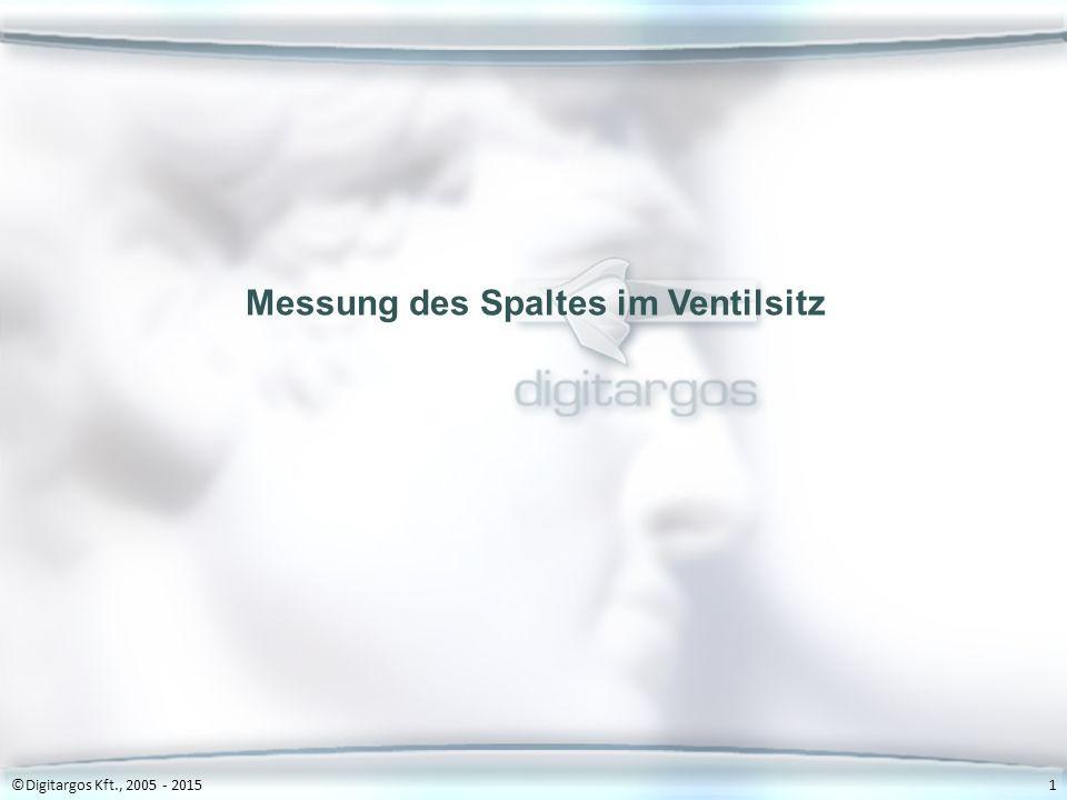 ©Digitargos Kft., 2005 - 20151 Messung des Spaltes im Ventilsitz