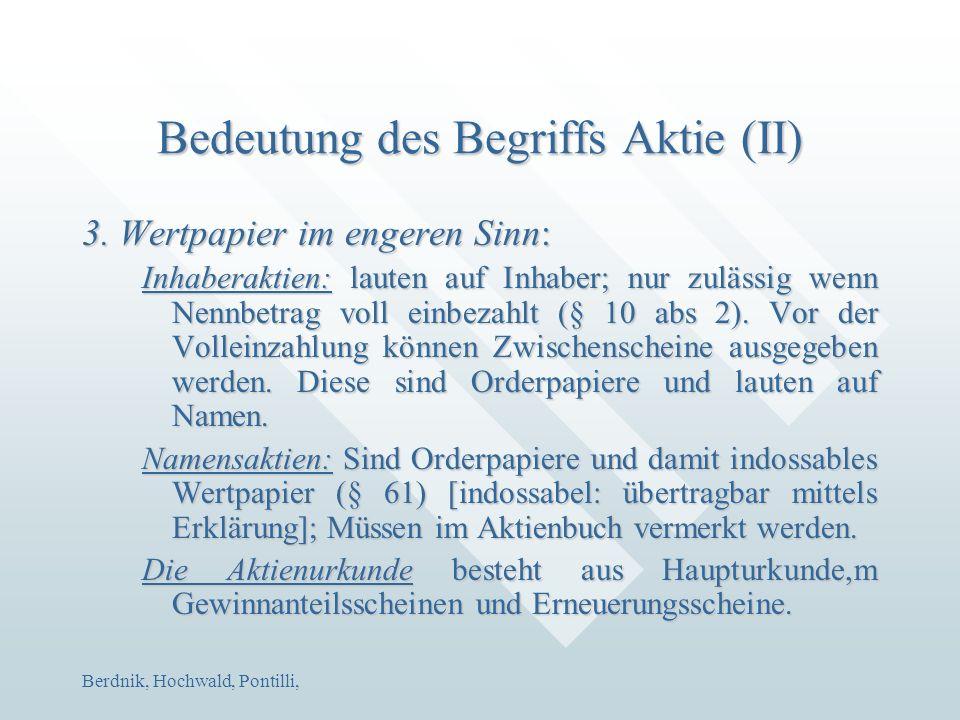 Berdnik, Hochwald, Pontilli, Bedeutung des Begriffs Aktie (II) 3. Wertpapier im engeren Sinn: Inhaberaktien: lauten auf Inhaber; nur zulässig wenn Nen