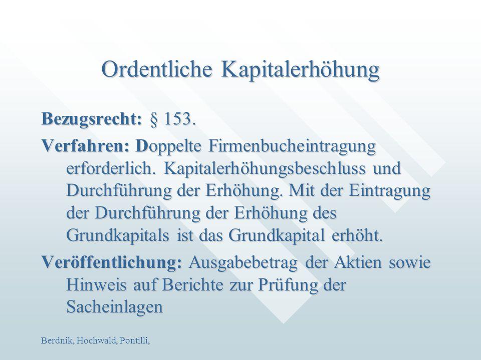 Berdnik, Hochwald, Pontilli, Ordentliche Kapitalerhöhung Bezugsrecht: § 153. Verfahren: Doppelte Firmenbucheintragung erforderlich. Kapitalerhöhungsbe