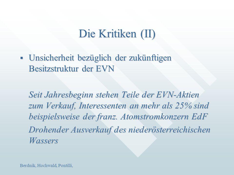 Berdnik, Hochwald, Pontilli, Die Kritiken (II)  Unsicherheit bezüglich der zukünftigen Besitzstruktur der EVN Seit Jahresbeginn stehen Teile der EVN-