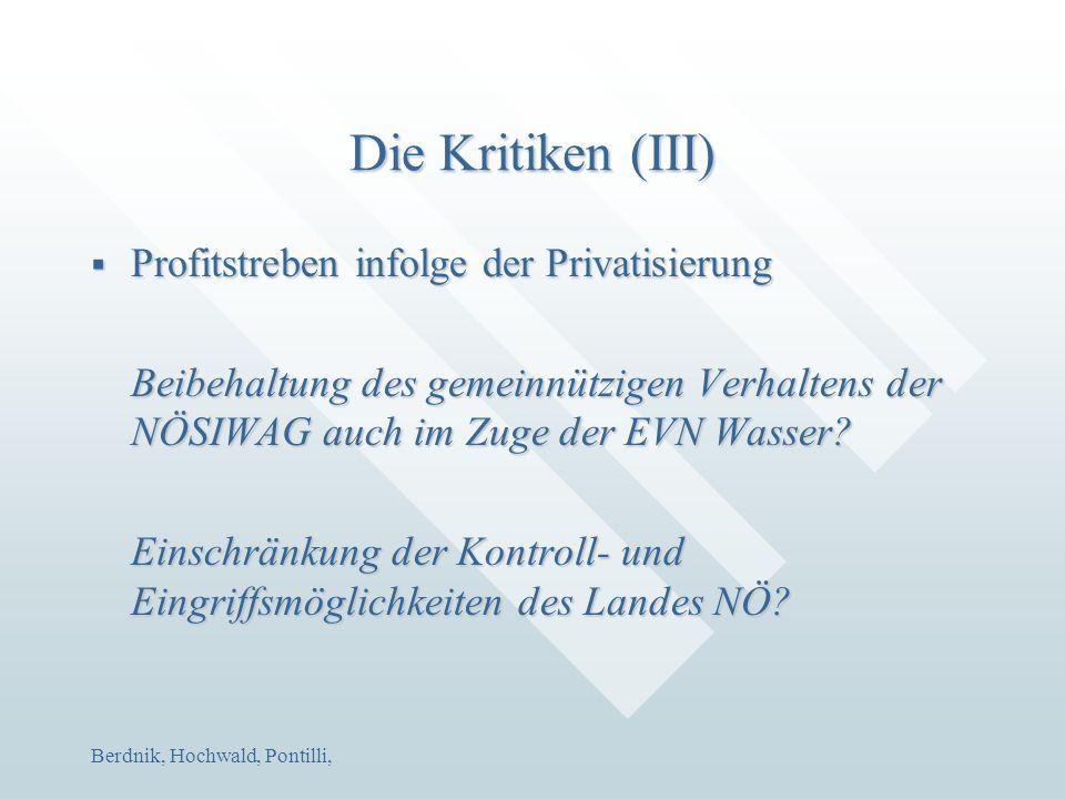 Berdnik, Hochwald, Pontilli, Die Kritiken (III)  Profitstreben infolge der Privatisierung Beibehaltung des gemeinnützigen Verhaltens der NÖSIWAG auch