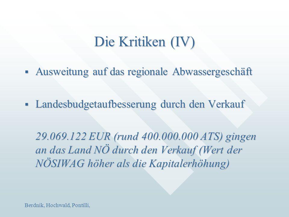 Berdnik, Hochwald, Pontilli, Die Kritiken (IV)  Ausweitung auf das regionale Abwassergeschäft  Landesbudgetaufbesserung durch den Verkauf 29.069.122
