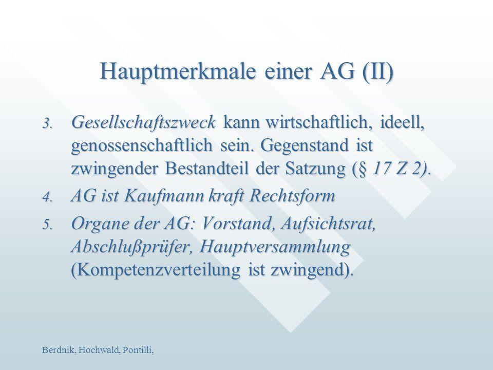Berdnik, Hochwald, Pontilli, Hauptmerkmale einer AG (II) 3. Gesellschaftszweck kann wirtschaftlich, ideell, genossenschaftlich sein. Gegenstand ist zw