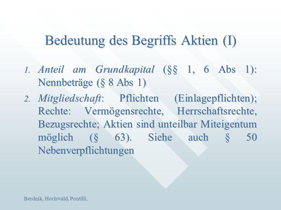 Berdnik, Hochwald, Pontilli, Bedeutung des Begriffs Aktien (I) 1. Anteil am Grundkapital (§§ 1, 6 Abs 1): Nennbeträge (§ 8 Abs 1) 2. Mitgliedschaft: P
