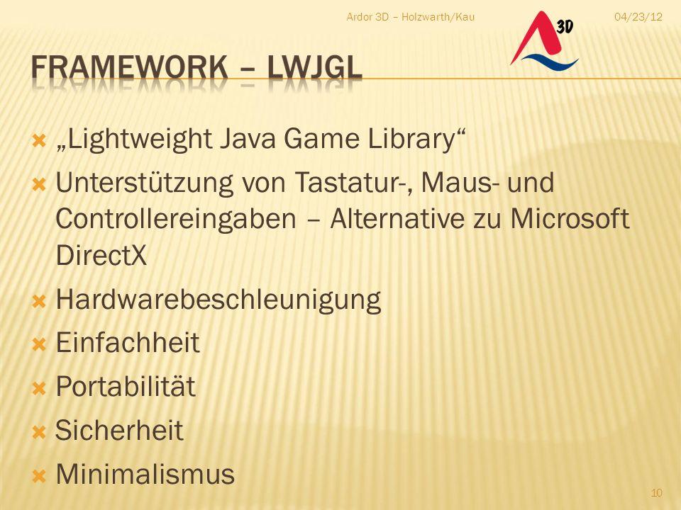 """04/23/12Ardor 3D – Holzwarth/Kau 10  """"Lightweight Java Game Library""""  Unterstützung von Tastatur-, Maus- und Controllereingaben – Alternative zu Mic"""