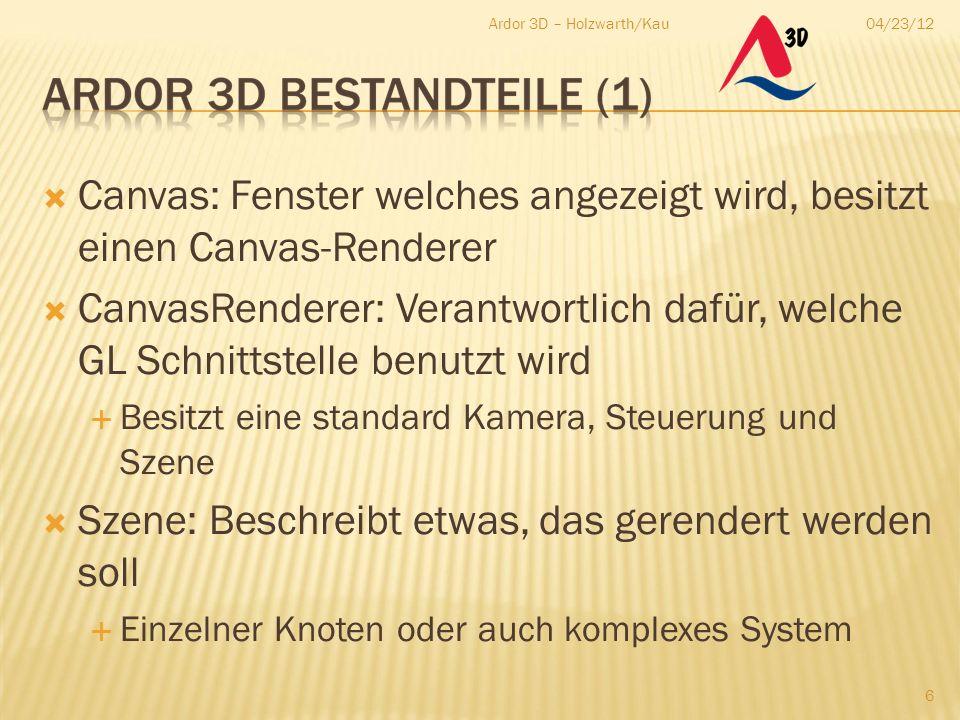  Darstellung ganzer Landschaftszüge  Licht/Schattenverläufe, Wasser 04/23/12Ardor 3D – Holzwarth/Kau 17