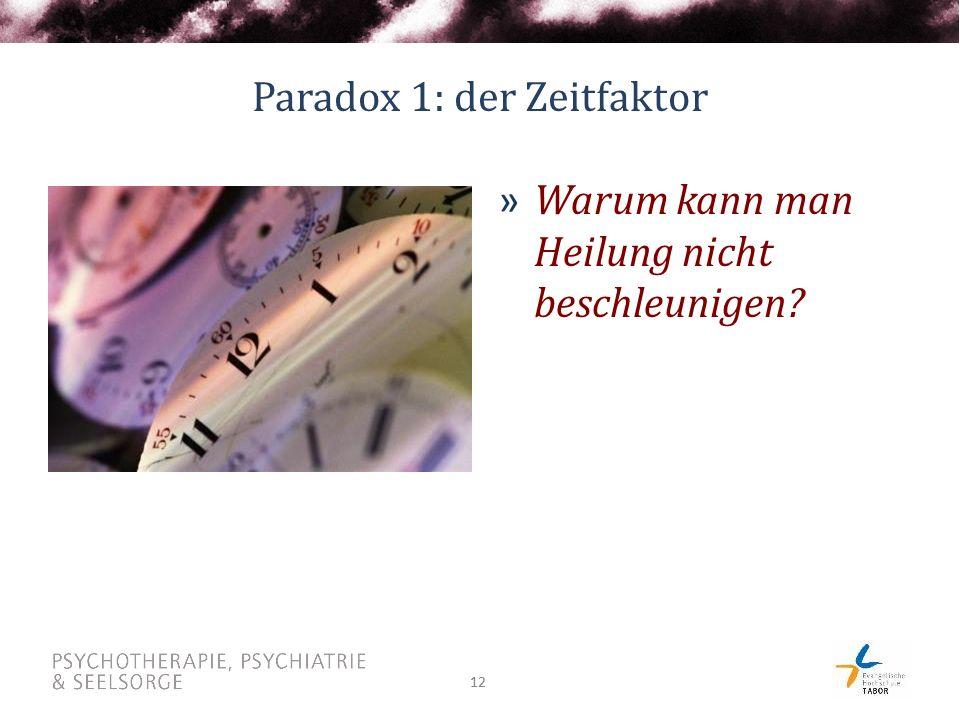 12 Paradox 1: der Zeitfaktor » Warum kann man Heilung nicht beschleunigen?