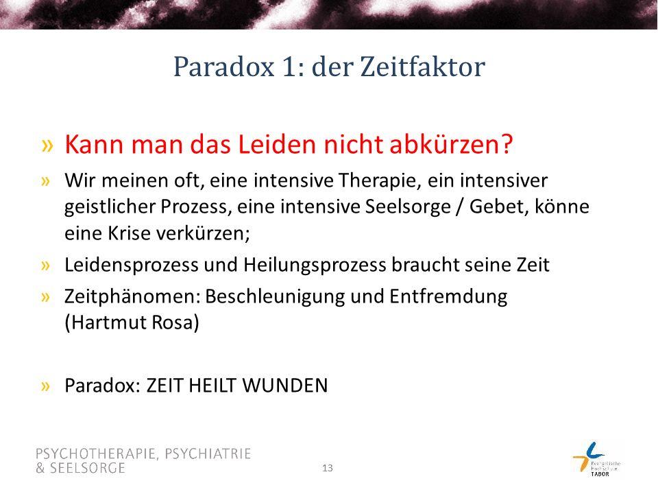 13 Paradox 1: der Zeitfaktor »Kann man das Leiden nicht abkürzen.