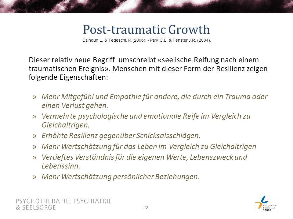 22 Post-traumatic Growth Dieser relativ neue Begriff umschreibt «seelische Reifung nach einem traumatischen Ereignis».
