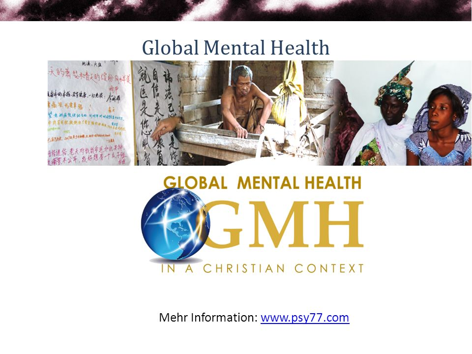3 Global Mental Health Mehr Information: www.psy77.comwww.psy77.com