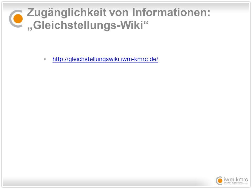 """http://gleichstellungswiki.iwm-kmrc.de/ Zugänglichkeit von Informationen: """"Gleichstellungs-Wiki"""