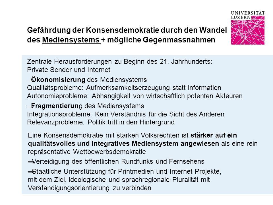Gefährdung der Konsensdemokratie durch den Wandel des Mediensystems + mögliche Gegenmassnahmen Zentrale Herausforderungen zu Beginn des 21.