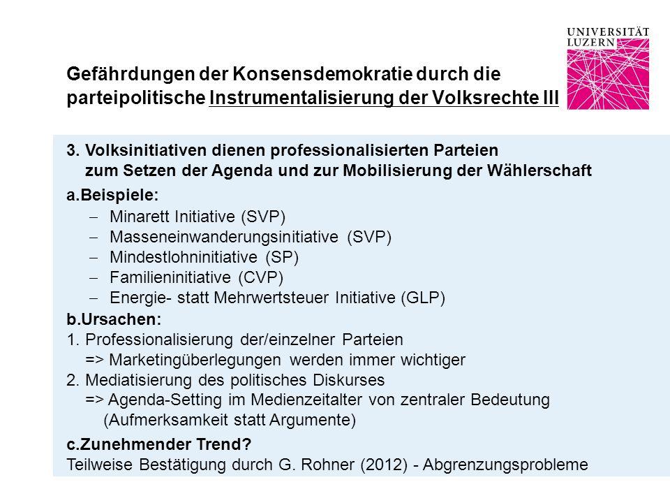 Gefährdungen der Konsensdemokratie durch die parteipolitische Instrumentalisierung der Volksrechte III 3.