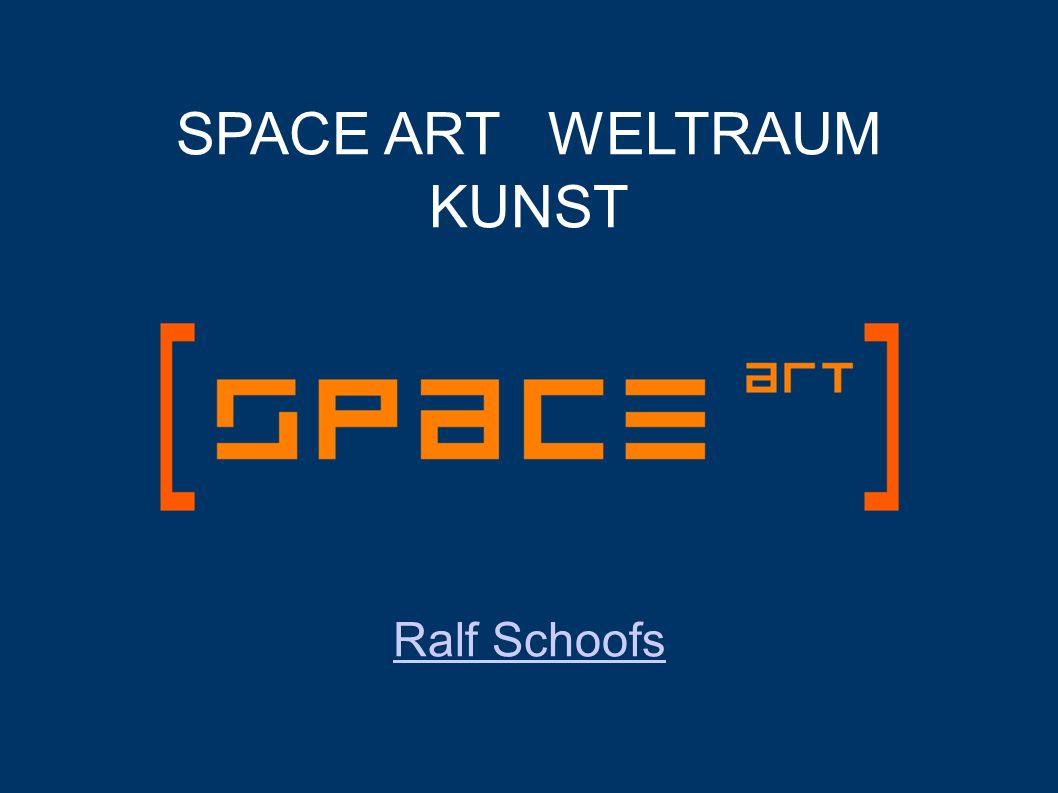 SPACE ART WELTRAUM KUNST Ralf Schoofs