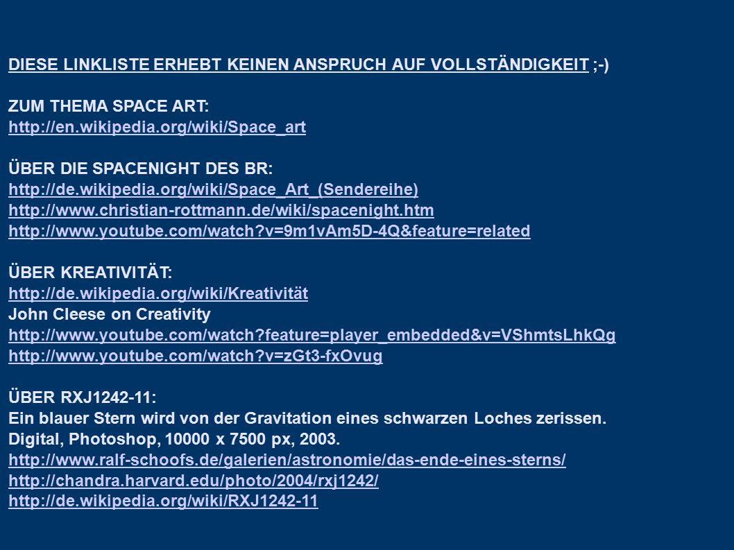 DIESE LINKLISTE ERHEBT KEINEN ANSPRUCH AUF VOLLSTÄNDIGKEIT ;-) ZUM THEMA SPACE ART: http://en.wikipedia.org/wiki/Space_art ÜBER DIE SPACENIGHT DES BR: