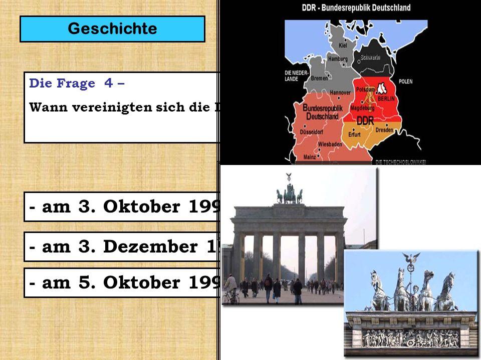 12 Die Frage 4 – Wann vereinigten sich die DDR und die BRD.