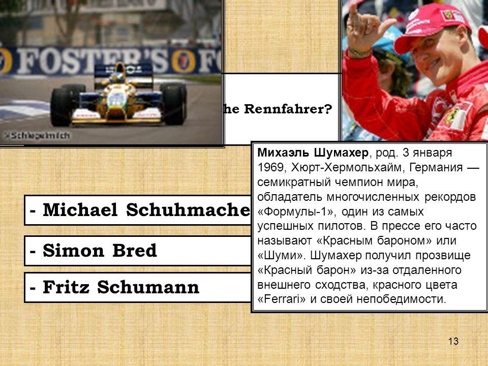13 Die Frage 1 – Wie heisst der beste deutsche Rennfahrer.