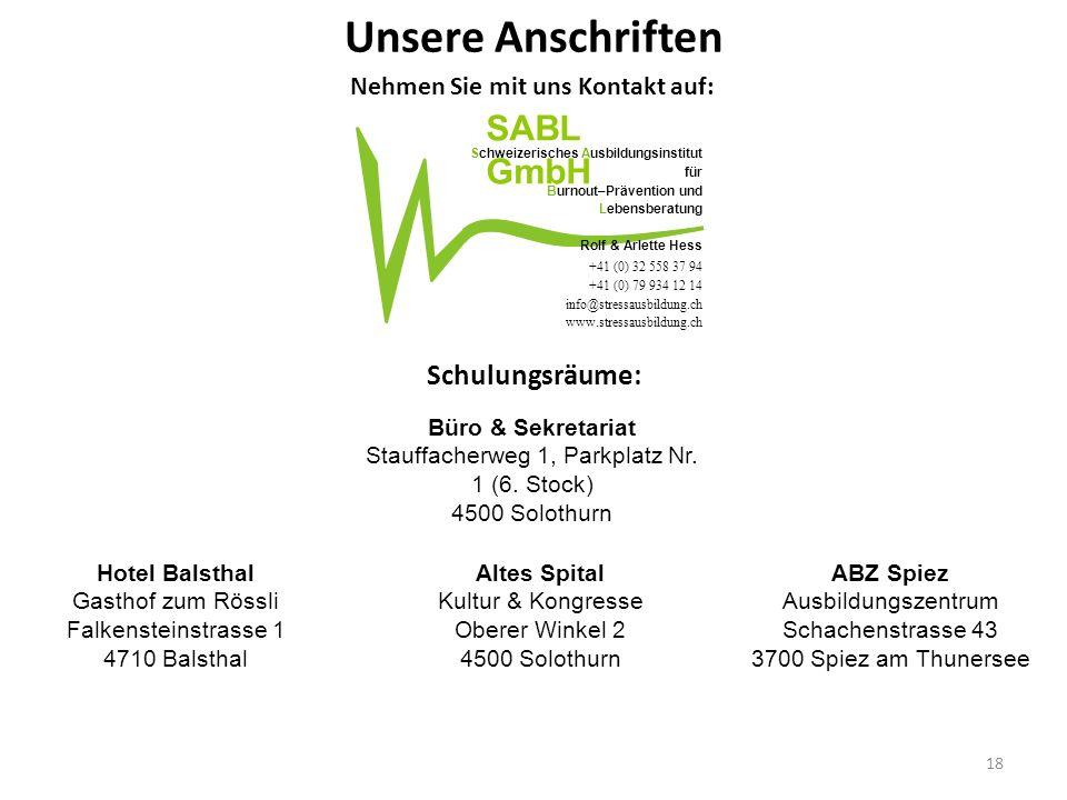+41 (0) 32 558 37 94 +41 (0) 79 934 12 14 info@stressausbildung.ch www.stressausbildung.ch Schweizerisches Ausbildungsinstitut für Burnout–Prävention