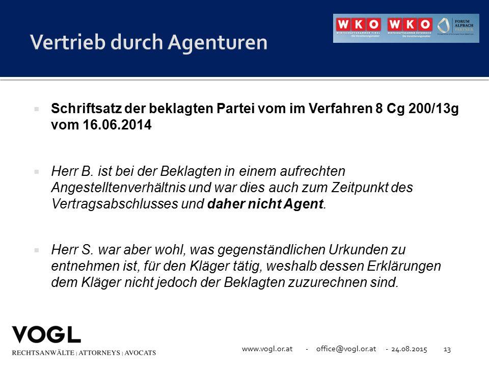 www.vogl.or.at - office@vogl.or.at - 24.08.201513  Schriftsatz der beklagten Partei vom im Verfahren 8 Cg 200/13g vom 16.06.2014  Herr B. ist bei de