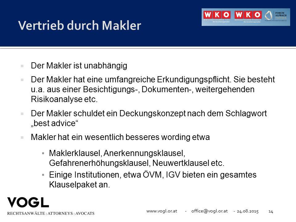 www.vogl.or.at - office@vogl.or.at - 24.08.201514  Der Makler ist unabhängig  Der Makler hat eine umfangreiche Erkundigungspflicht. Sie besteht u.a.