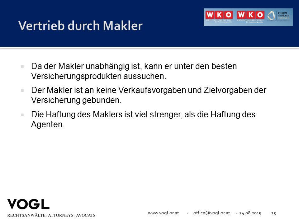 www.vogl.or.at - office@vogl.or.at - 24.08.201515  Da der Makler unabhängig ist, kann er unter den besten Versicherungsprodukten aussuchen.  Der Mak