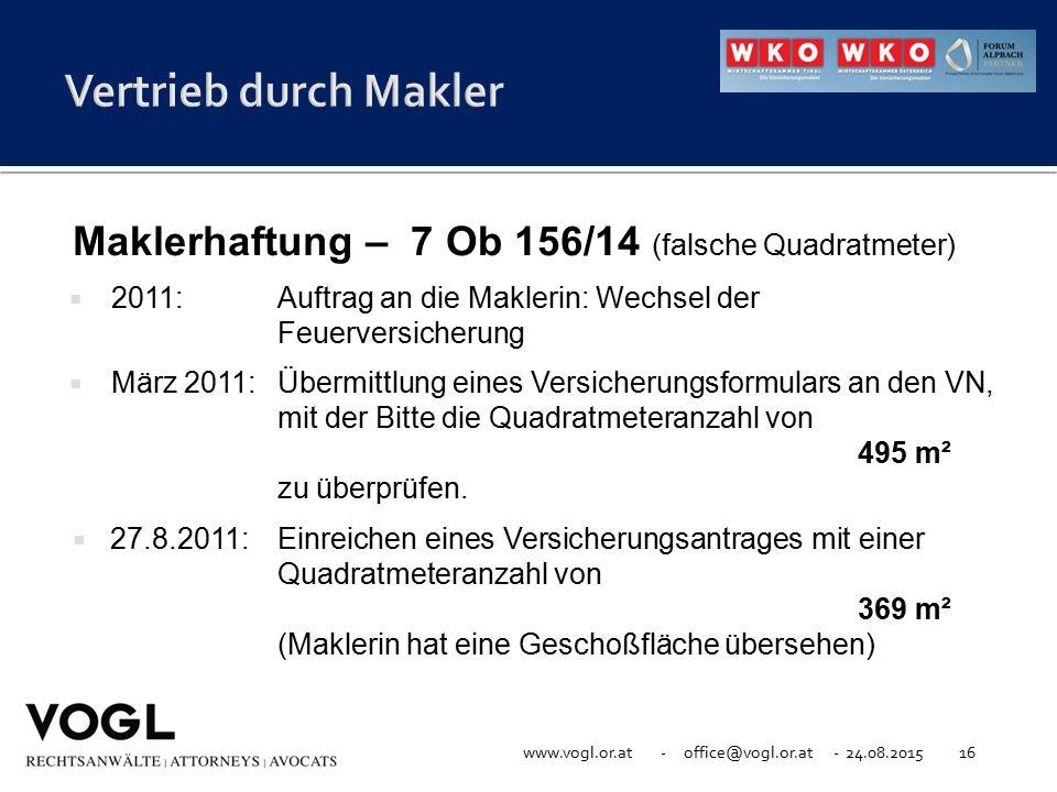 www.vogl.or.at - office@vogl.or.at - 24.08.201516 Maklerhaftung – 7 Ob 156/14 (falsche Quadratmeter)  2011:Auftrag an die Maklerin: Wechsel der Feuer