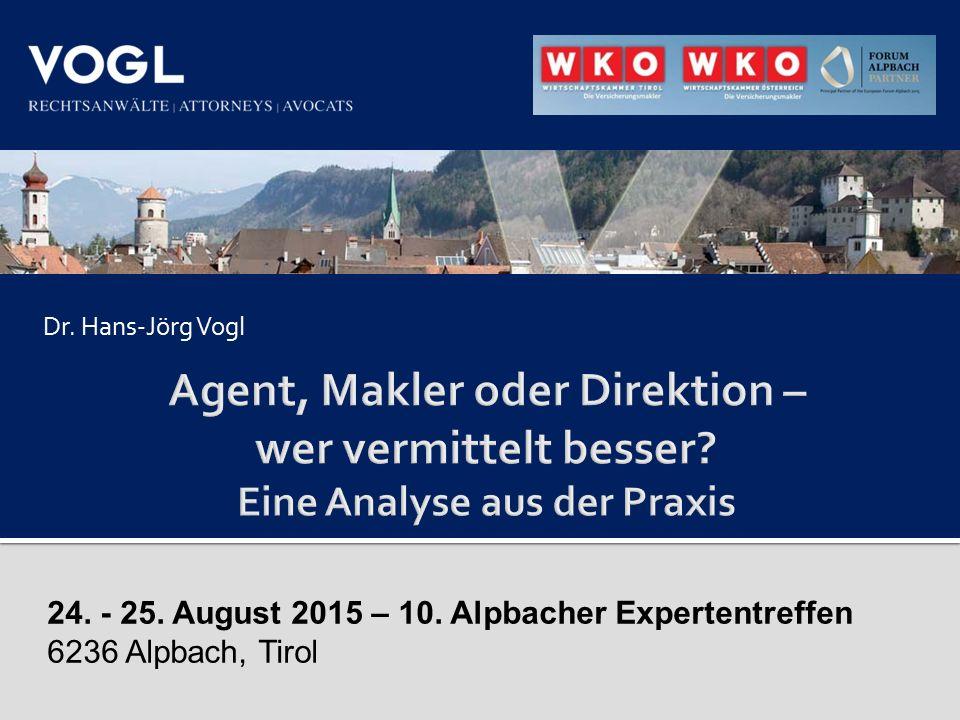 Dr. Hans-Jörg Vogl 24. - 25. August 2015 – 10. Alpbacher Expertentreffen 6236 Alpbach, Tirol
