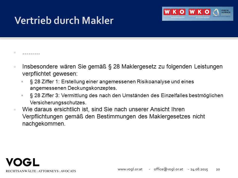 www.vogl.or.at - office@vogl.or.at - 24.08.201520  ………  Insbesondere wären Sie gemäß § 28 Maklergesetz zu folgenden Leistungen verpflichtet gewesen:
