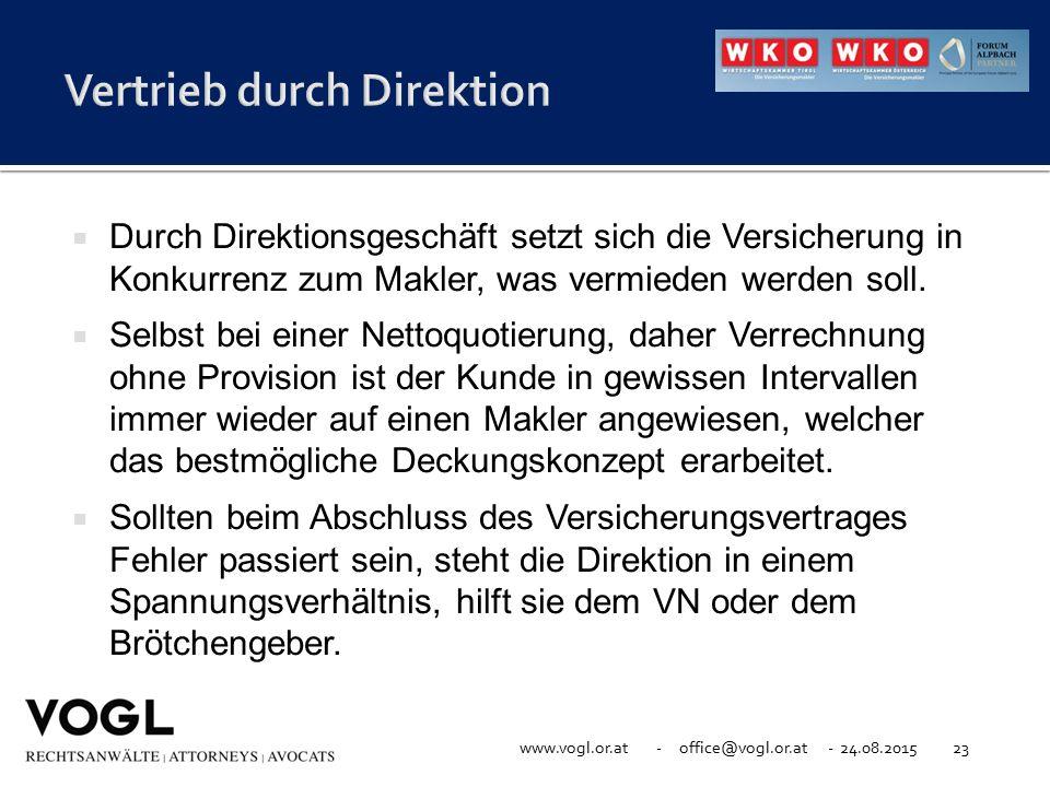 www.vogl.or.at - office@vogl.or.at - 24.08.201523  Durch Direktionsgeschäft setzt sich die Versicherung in Konkurrenz zum Makler, was vermieden werde