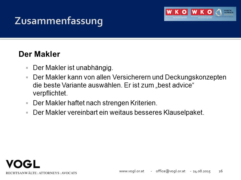 www.vogl.or.at - office@vogl.or.at - 24.08.201526 Der Makler  Der Makler ist unabhängig.
