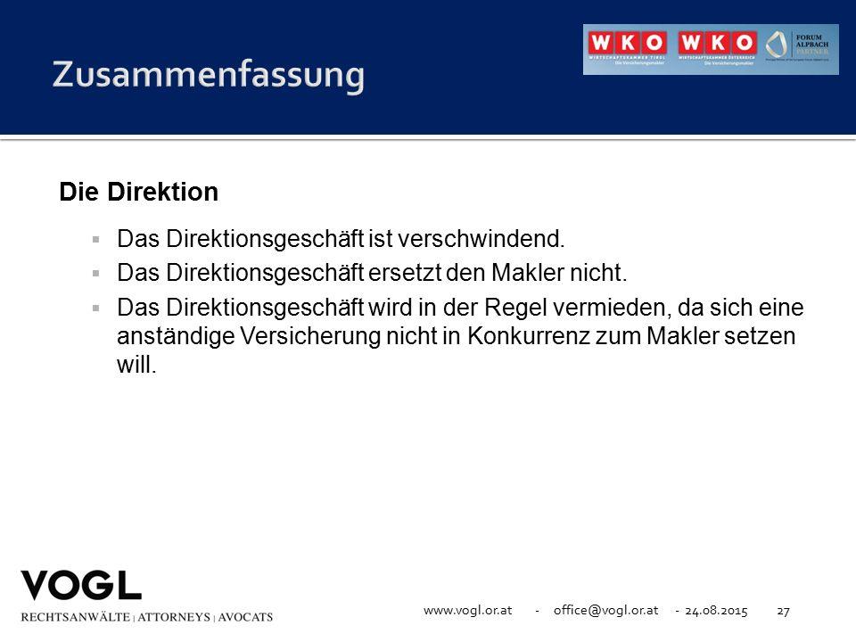 www.vogl.or.at - office@vogl.or.at - 24.08.201527 Die Direktion  Das Direktionsgeschäft ist verschwindend.  Das Direktionsgeschäft ersetzt den Makle