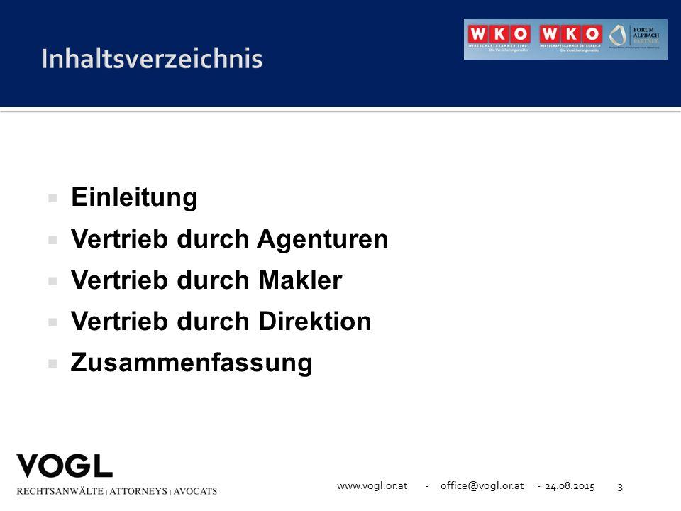 www.vogl.or.at - office@vogl.or.at - 24.08.20153  Einleitung  Vertrieb durch Agenturen  Vertrieb durch Makler  Vertrieb durch Direktion  Zusammen