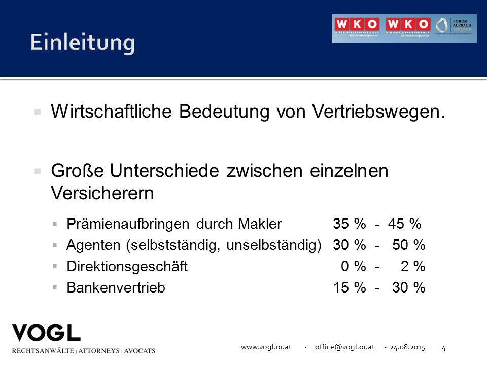 www.vogl.or.at - office@vogl.or.at - 24.08.20154  Wirtschaftliche Bedeutung von Vertriebswegen.  Große Unterschiede zwischen einzelnen Versicherern