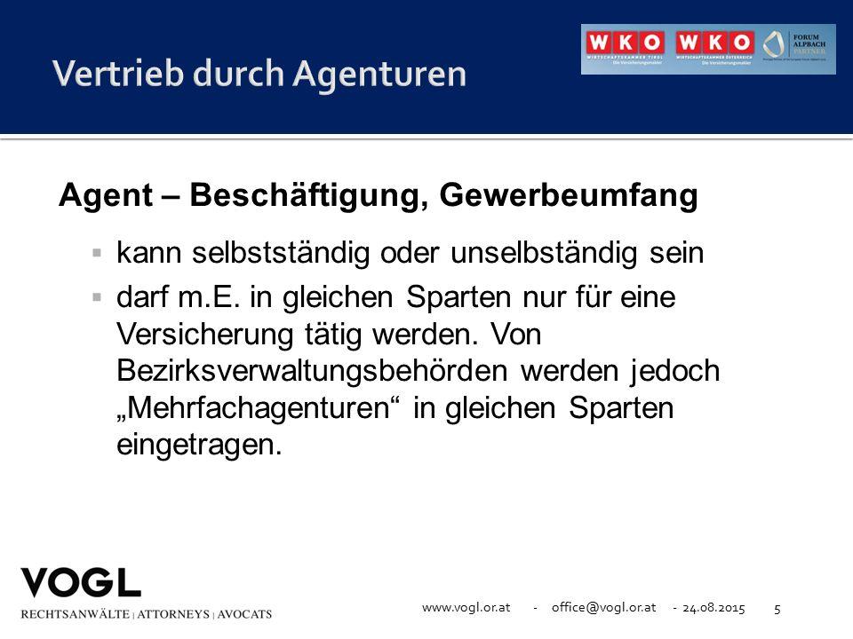www.vogl.or.at - office@vogl.or.at - 24.08.20155 Agent – Beschäftigung, Gewerbeumfang  kann selbstständig oder unselbständig sein  darf m.E. in glei
