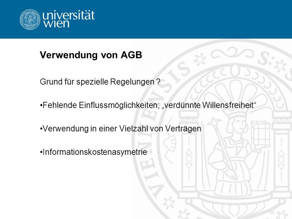 """Verwendung von AGB Grund für spezielle Regelungen ? Fehlende Einflussmöglichkeiten; """"verdünnte Willensfreiheit"""" Verwendung in einer Vielzahl von Vertr"""
