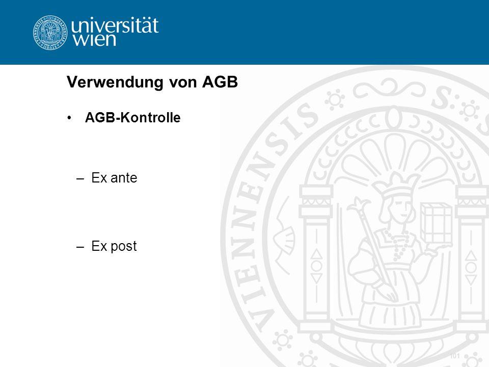 Verwendung von AGB AGB-Kontrolle –Ex ante –Ex post 101
