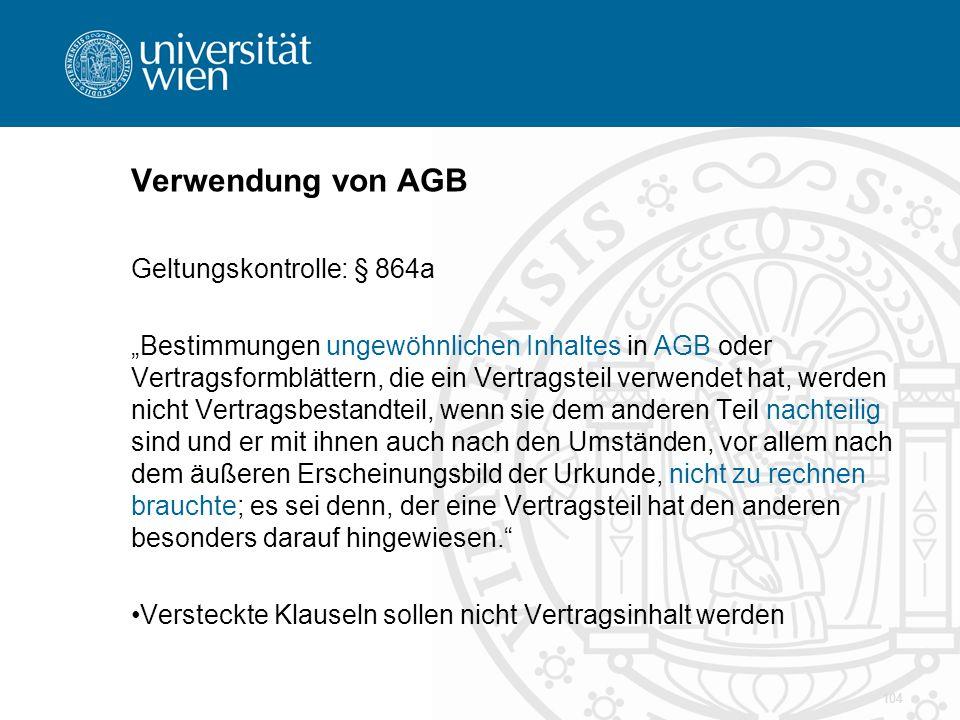 """Verwendung von AGB Geltungskontrolle: § 864a """"Bestimmungen ungewöhnlichen Inhaltes in AGB oder Vertragsformblättern, die ein Vertragsteil verwendet ha"""