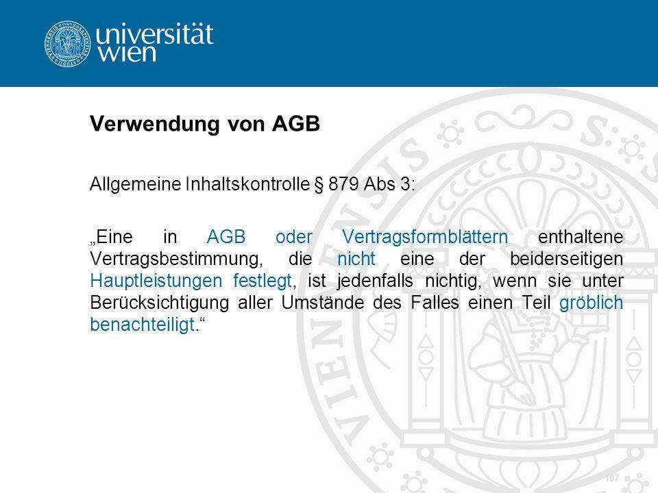 """Verwendung von AGB Allgemeine Inhaltskontrolle § 879 Abs 3: """"Eine in AGB oder Vertragsformblättern enthaltene Vertragsbestimmung, die nicht eine der b"""