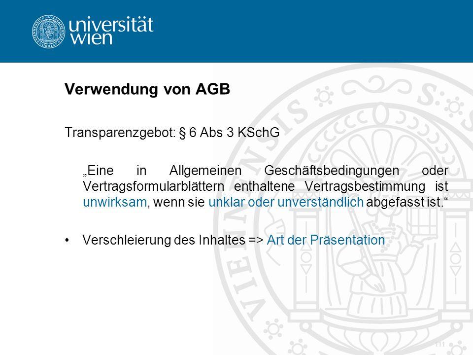 """Verwendung von AGB Transparenzgebot: § 6 Abs 3 KSchG """"Eine in Allgemeinen Geschäftsbedingungen oder Vertragsformularblättern enthaltene Vertragsbestim"""