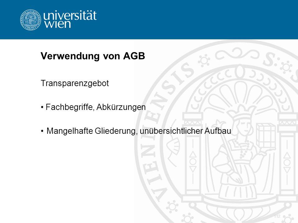 Verwendung von AGB Transparenzgebot Fachbegriffe, Abkürzungen Mangelhafte Gliederung, unübersichtlicher Aufbau 112
