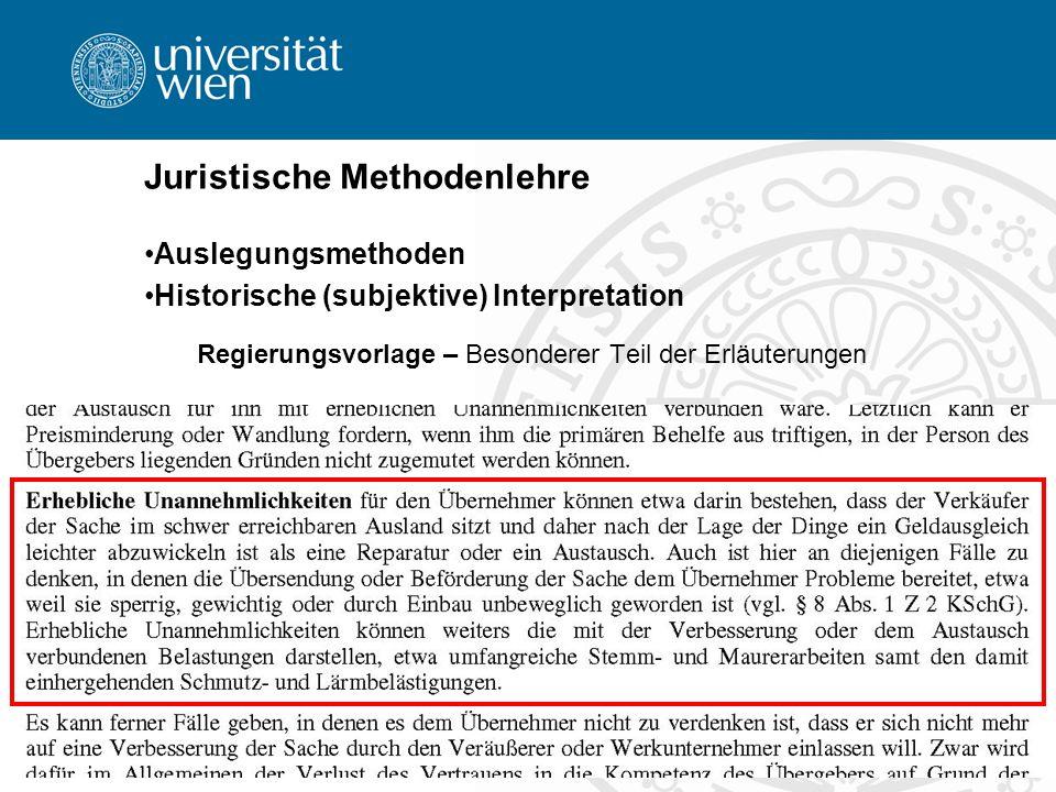 34 Juristische Methodenlehre Auslegungsmethoden Historische (subjektive) Interpretation Regierungsvorlage – Besonderer Teil der Erläuterungen