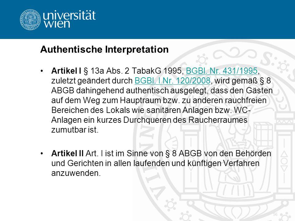 Authentische Interpretation Artikel I § 13a Abs. 2 TabakG 1995, BGBl. Nr. 431/1995, zuletzt geändert durch BGBl. I Nr. 120/2008, wird gemäß § 8 ABGB d
