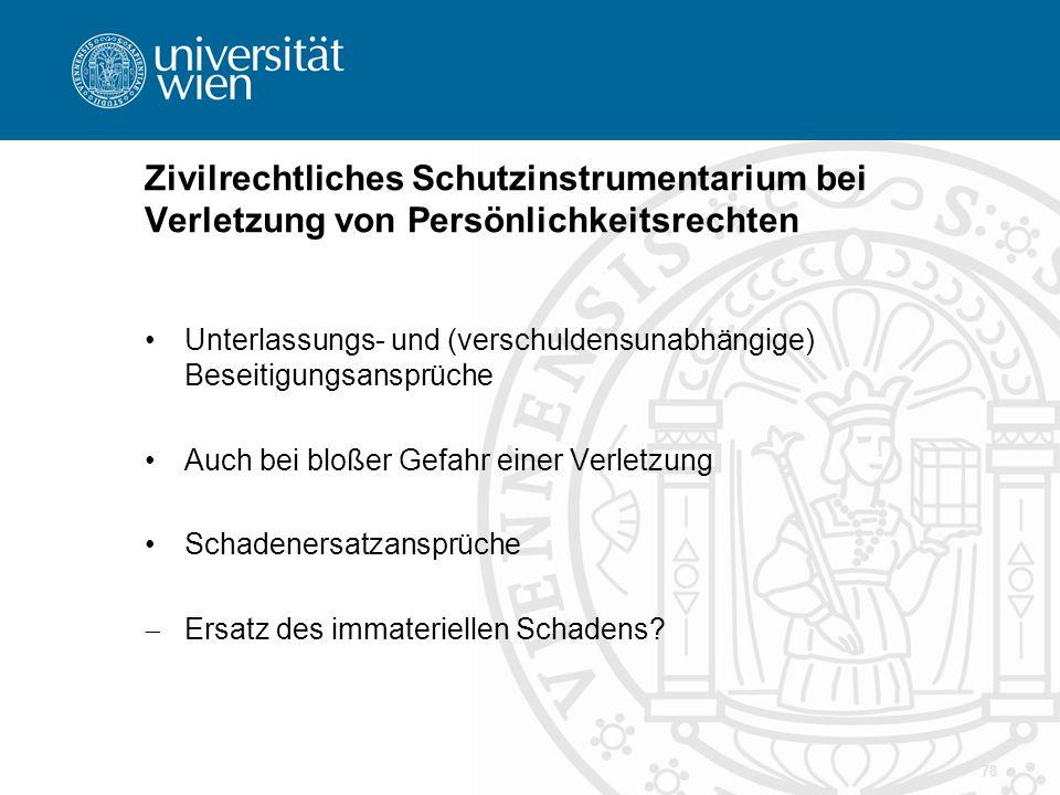 Zivilrechtliches Schutzinstrumentarium bei Verletzung von Persönlichkeitsrechten Unterlassungs- und (verschuldensunabhängige) Beseitigungsansprüche Au